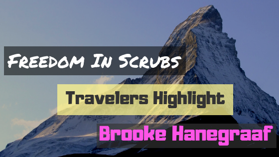 Freedom In Scrubs Traveler Highlight: Brooke Hanegraaf