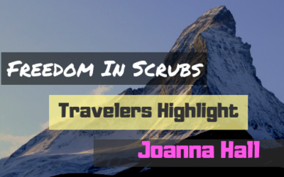 Freedom In Scrubs Traveler Highlight: Joanna Hall